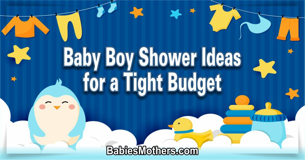 Baby Boy Shower Ideas for a Tight Budget