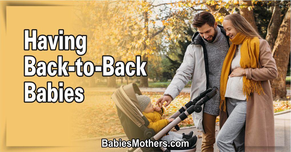 Having Back-to-Back Kids 1