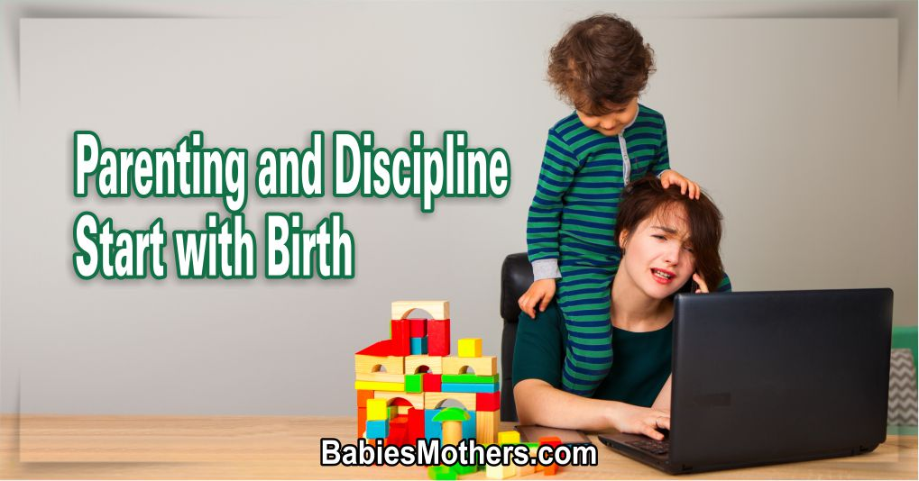Parenting and Discipline Start with Birth