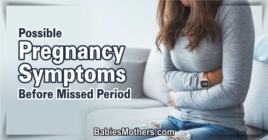 Pregnancy Symptoms Before Missed Period 1