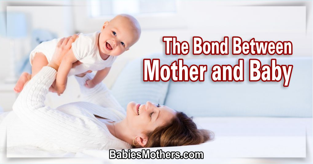 The Bond Between Mother and Baby