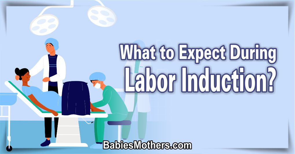 What to Experience During Labor Induction 1